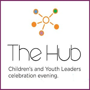 The Hub: Children's and Youth Leaders celebration evening